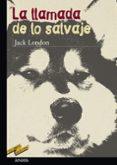 LA LLAMADA DE LO SALVAJE - 9788466715638 - JACK LONDON