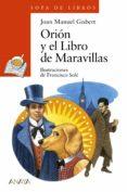 ORION Y EL LIBRO DE MARAVILLAS - 9788467840438 - JOAN MANUEL GISBERT