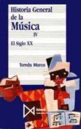 HISTORIA GENERAL DE LA MUSICA: EL SIGLO XX (T.4) (9ª ED.) - 9788470900938 - TOMAS MARCO ARAGON