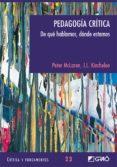 PEDAGOGIA CRITICA, DE QUE HABLAMOS, DONDE ESTAMOS - 9788478276738 - JOE L. KINCHELOE