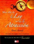 MAS ALLA DE LA LEY DE LA ATRACCION - 9788479279738 - BRENDA BARNABY