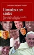 LLAMADOS A SER SANTOS: COMENTARIOS A GAUDETE ET EXSULTATE PARA LA VIDA CONSAGRADA - 9788479666538 - JOSE CRISTO REY GARCIA PAREDES