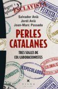 PERLES CATALANES: TRES SEGLES DE COL·LABORACIONISTES - 9788483308738 - VV.AA.