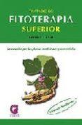 TRATADO DE FITOTERAPIA SUPERIOR: LA CURACION POR LAS PLANTAS MEDI CINALES Y COMESTIBLES - 9788483521038 - FERMIN CABAL