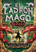 EL LADRON MAGO: EUREKA - 9788484416838 - SARAH PRINEAS