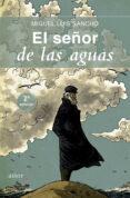 EL SEÑOR DE LAS AGUAS - 9788490611838 - MIGUEL LUIS SANCHO