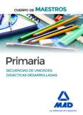 CUERPO DE MAESTROS PRIMARIA SECUENCIAS DE UNIDADES DIDÁCTICAS DESARROLLADAS - 9788490931738 - VV.AA.