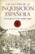 LAS RAZONES DE LA INQUISICION ESPAÑOLA: UNA RESPUESTA A LA LEYEND A NEGRA - 9788492573738 - MIGUEL ANGEL GARCIA OLMO