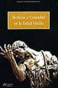 BELLEZA Y CRUELDAD EN LA EDAD MEDIA - 9788492754038 - MARIA LUISA BUENO DOMINGUEZ
