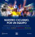 NUESTRO CICLISMO, POR UN EQUIPO - 9788494128738 - DAVID GARCIA