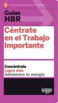 CENTRATE EN EL TRABAJO IMPORTANTE: CONCENTRATE, LOGRA MAS, ADMINISTRA TU ENERGIA - 9788494562938 - VV.AA.