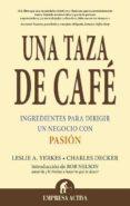UNA TAZA DE CAFE: INGREDIENTES PARA DIRIGIR UN NEGOCIO CON PASION - 9788495787538 - CHARLES L. DECKER