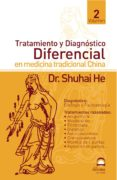 tomo 2 tratamiento y diagnostico diferencial en medicina tradicional china (ebook)-9788496079038