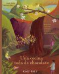 UNA COCINA TODA DE CHOCOLATE - 9788496629738 - ALAIN SERRES
