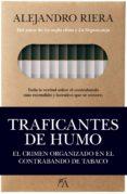 TRAFICANTES DE HUMO: EL CRIMEN ORGANIZADO EN EL CONTRABANDO DE TABACO - 9788496632738 - ALEJANDRO RIERA CATALA