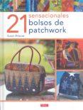 21 SENSACIONALES BOLSOS DE PATCHWORK - 9788496777538 - SUSAN BRISCOE
