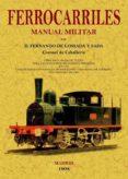 MANUAL MILITAR DE FERROCARRILES (ED. FACSIMIL) - 9788497617338 - FERNANDO DE LOSSADA Y SADA
