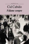 FALAME SEMPRE - 9788497820738 - CID CABIDO