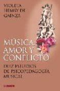 MUSICA: AMOR Y CONFLICTO: DIEZ ESTUDIOS DE PSICOPEDAGOGIA MUSICAL - 9789870002338 - VIOLETA HEMSY DE GAINZA