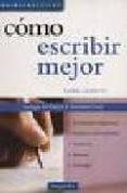 COMO ESCRIBIR MEJOR: INCLUYE APENDICE NORMATIVO - 9789875506138 - ELENA LILIANA LUCHETTI