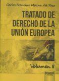 TRATADO DE DERECHO DE LA UNIÓN EUROPEA VOL. II - 9789897123238 - CARLOS FRANCISCO MOLINA DEL POZO