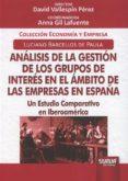 ANÁLISIS DE LA GESTIÓN DE LOS GRUPOS DE INTERÉS EN EL ÁMBITO DE LAS EMPRESAS EN ESPAÑA - 9789897125638 - DAVID VALLESPIN PEREZ