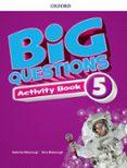 BIG QUESTIONS 5 ACTIVITY BOOK - 9780194107648 - VV.AA.