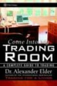 COME INTO MY TRADING ROOM: A COMPLETE GUIDE TO TRADING - 9780471225348 - ALEXANDER ELDER