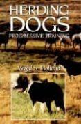 HERDING DOGS PROGRESSIVE TRAINING - 9780876056448 - M. HOLLAND