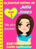 Ebooks portugueses descargar LE JOURNAL INTIME DE JULIA JONES - MA PIRE JOURNÉE ! de  9781507134948 in Spanish