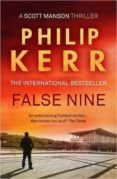 FALSE NINE (SCOTT MANSON 3) - 9781784971748 - PHILIP KERR