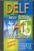 DELF JUNIOR SCOLAIRE A1: 150 ACTIVITES (CD-ROM) - 9782090328448 - VV.AA.