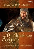 Descargar ebay ebook gratis DIE BRÜCKE VON AVIGNON in Spanish 9783748721048 ePub FB2 de THOMAS R. P. MIELKE