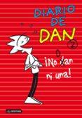 DIARIO DE DAN 2. ¡ NO DAN NI UNA ! - 9788408113348 - IVAN LEDESMA