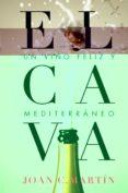 EL CAVA, UN VINO FELIZ Y MEDITERRANEO - 9788415070948 - JOAN C. MARTIN