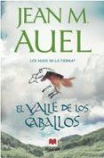 EL VALLE DE LOS CABALLOS (LOS HIJOS DE LA TIERRA 2) - 9788415120148 - JEAN M. AUEL