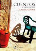 cuentos y encuentros-juan echanove-9788415128748