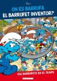 ON ES BARRUFA EL BARRUFET INVENTOR? - 9788416587148 - PEYO