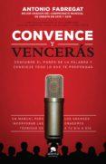 convence y vencerás (ebook)-antonio fabregat-9788416928248