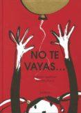 NO TE VAYAS - 9788417074548 - GABRIELA KESELMAN