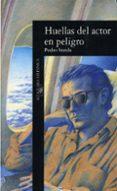 HUELLAS DEL ACTOR EN PELIGRO - 9788420480848 - PEDRO SORELA