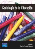 SOCIOLOGIA DE LA EDUCACION - 9788420535548 - FRANCISCO FERNANDEZ