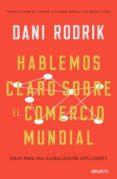 hablemos claro sobre el comercio mundial (ebook)-dani rodrik-9788423430048