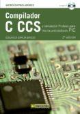 compilador c ccs y simulador proteus para microcontroladores pic (ebook)-eduardo garcia breijo-9788426718648