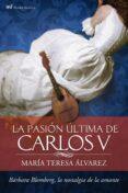 LA PASION ULTIMA DE CARLOS V - 9788427037748 - MARIA TERESA ALVAREZ