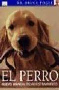 EL PERRO: NUEVO MANUAL DE ADIESTRAMIENTO - 9788428214148 - BRUCE FOGLE