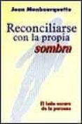 RECONCILIARSE CON LA PROPIA SOMBRA: EL LADO OSCURO DE LA PERSONA - 9788429313048 - VV.AA.
