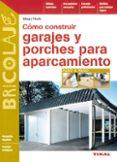 COMO CONSTRUIR GARAJES Y PORCHES PARA APARCAMIENTO - 9788430533848 - KLAUS FISCH