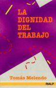 LA DIGNIDAD DEL TRABAJO - 9788432129148 - TOMAS MELENDO GRANADOS