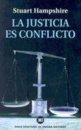 LA JUSTICIA ES CONFLICTO - 9788432311048 - STUART HAMPSHIRE